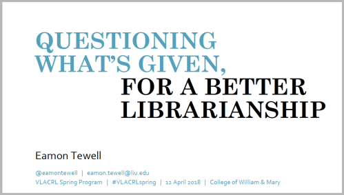 "Link to PDF of speaker's notes and slides for the VLACRL program ""Critical Librarianship in Higher Education"""